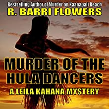 Murder of the Hula Dancers: Leila Kahana Mysteries, Book 3 | Livre audio Auteur(s) : R. Barri Flowers Narrateur(s) : Jane Boyer