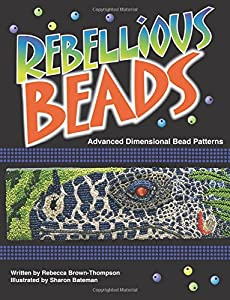 Rebellious Beads: Advanced Dimensional Bead Patterns from AuthorHouse