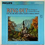 Ring Out: The Heritage of German Folk Songs / Sung By the Most Famous German Choral Groups