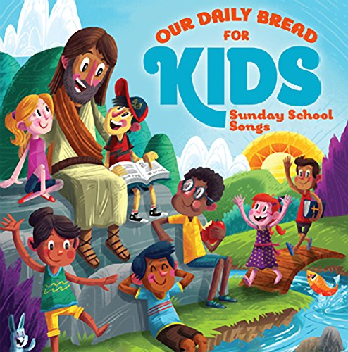 Bread - Our Daily Bread for Kids(TM) Sunday School Songs (2-CDs) - Zortam Music