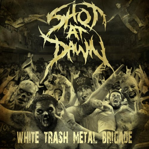 Shot At Dawn-White Trash Metal Brigade-2012-FiH Download