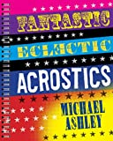 Fantastic Eclectic Acrostics (1402775725) by Ashley Michael