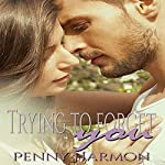 Trying to Forget You | Penny Harmon