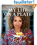 My Life on a Plate: Recipes from Arou...