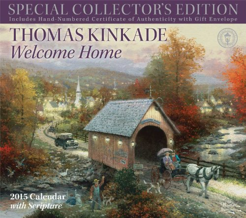 Thomas Kinkade Special Collector's Edition with Scripture 2015 Deluxe Wall Calen: Welcome Home