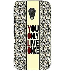 MOTOROLA MOTO G2 YOU ONLY LIVE ONCE Back Cover by PRINTSWAG