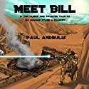 Meet Bill (       UNABRIDGED) by Paul Andrulis Narrated by Roberto Scarlato