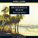 Brazzaville Beach (       UNABRIDGED) by William Boyd Narrated by Harriet Walter