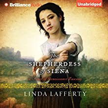 The Shepherdess of Siena: A Novel of Renaissance Tuscany (       UNABRIDGED) by Linda Lafferty Narrated by Mary Robinette Kowal
