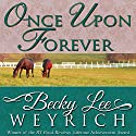 Once Upon Forever Audiobook by Becky Lee Weyrich Narrated by Ginger Cornish