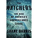 The Watchers: The Rise of America's Surveillance State ~ Shane Harris
