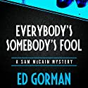 Everybody's Somebody's Fool (       UNABRIDGED) by Ed Gorman Narrated by Bronson Pinchot