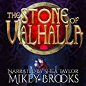The Stone of Valhalla Audiobook by Mikey Brooks Narrated by Shea Taylor