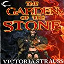 The Garden of the Stone (       UNABRIDGED) by Victoria Strauss Narrated by Michael McConnohie