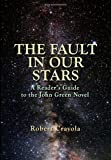 Robert Crayola The Fault in Our Stars: A Reader's Guide to the John Green Novel