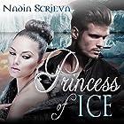 Princess of Ice Hörbuch von Nadia Scrieva Gesprochen von: Jem Matzan