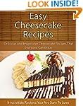 Easy Cheesecake Recipes: Delicious an...