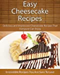 Easy Cheesecake Recipes: Delicious an...