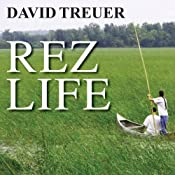 Rez Life: An Indian's Journey Through Reservation Life | [David Treuer]