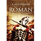 ROMAN - The Fall of Britanniaby K. M. Ashman