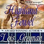 Highland Jewel (       UNABRIDGED) by Lois Greiman Narrated by Gemma Johansson