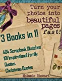 3 Books in 1! 404 Scrapbooking Sketches & 101 Inspirational Family Quotes & Christmas Quotes Combo (Beautiful Scrapbook Pages Fast)