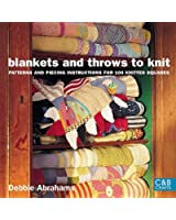 Blankets and Throws to Knit: Patterns and Piecing Instructions for 100 Knitted Squares (C&B Crafts)