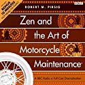 Zen and the Art of Motorcycle Maintenance (Dramatised) Radio/TV Program by Robert M. Pirsig Narrated by James Purefoy
