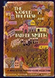 img - for The World, the Flesh, and Father Smith book / textbook / text book