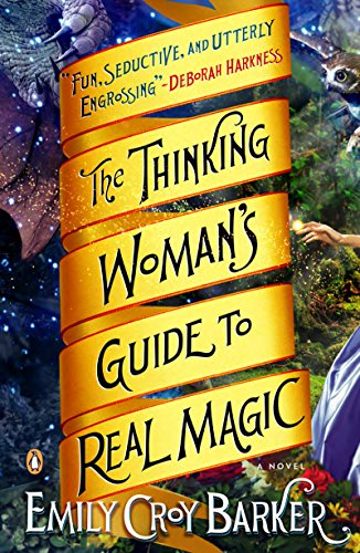 The Thinking Woman's Guide to Real Magic: A Novel cover
