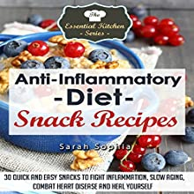 Anti Inflammatory Diet Snack Recipes: The Essential Kitchen Series Book 46 (       UNABRIDGED) by Sarah Sophia Narrated by Jigisha Patel