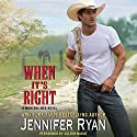 When It's Right: Montana Men, Book 2 Audiobook by Jennifer Ryan Narrated by Coleen Marlo
