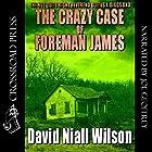 The Not Quite Right Reverend Cletus J. Diggs & The Crazy Case of Foreman James: A Cletus J. Diggs Supernatural Mystery (       ungekürzt) von David Niall Wilson Gesprochen von: Joe Geoffrey