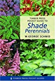 img - for By W. George Schmid Pocket Guide to Shade Perennials (Timber Press Pocket Guides) [Paperback] book / textbook / text book