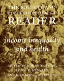 The Society and Population Health Reader: Income Inequality and Health