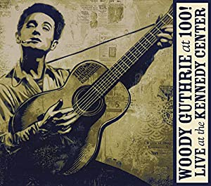 Woody Guthrie at 100 (CD/DVD)