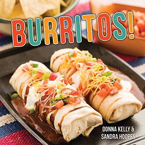 Burritos by Donna Kelly, Sandra Hoopes