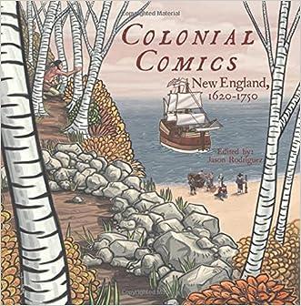 Colonial Comics: New England: 1620 - 1750 written by Jason Rodriguez