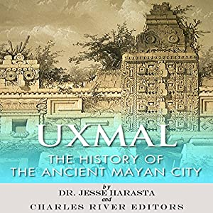 Uxmal: The History of the Ancient Mayan City Audiobook