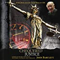 Chequered Justice (       UNABRIDGED) by John Bartlett Narrated by Leslie Phillips