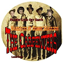 The Carpenters (       UNABRIDGED) by Francis Louis Guy Smith Narrated by Dennis Maulden