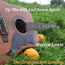 Up The Hill And Down Again,The Oranges Are Coming