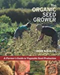 The Organic Seed Grower: A Farmer's G...