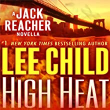 High Heat: A Jack Reacher Novella (       UNABRIDGED) by Lee Child Narrated by Dick Hill