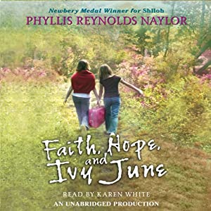 Faith, Hope, and Ivy June | [Phyllis Reynolds Naylor]