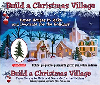 Build a Christmas Village: Paper Houses to Make and Decorate for the Holidays (Easy Papercraft)
