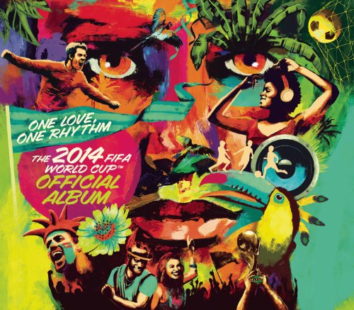 One Love, One Rhythm - The Official 2014 FIFA World Cup Album (Deluxe Edition)