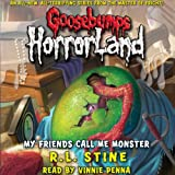 img - for Goosebumps HorrorLand, Book 7: My Friends Call Me Monster book / textbook / text book