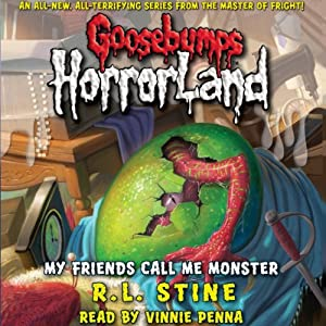 Goosebumps HorrorLand, Book 7: My Friends Call Me Monster | [R. L. Stine]