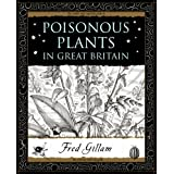 Poisonous Plants in Great Britain (Wooden Books Gift Book)by Fred Gillam